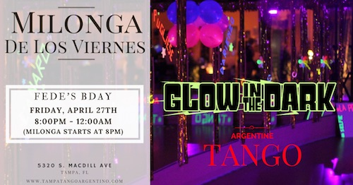 GLOW in the Dark Milonga – Fede's BDAY